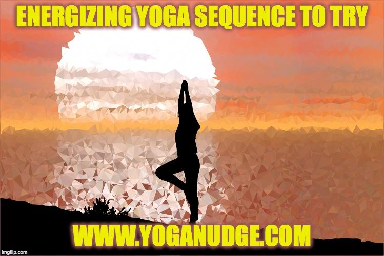 energizing yoga sequence
